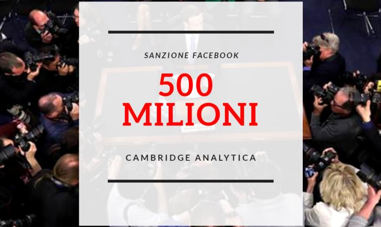 Facebook al servizio dei politici: 500 milioni per caso Cambridge Analytica. E non solo, ma vediamolo bene!