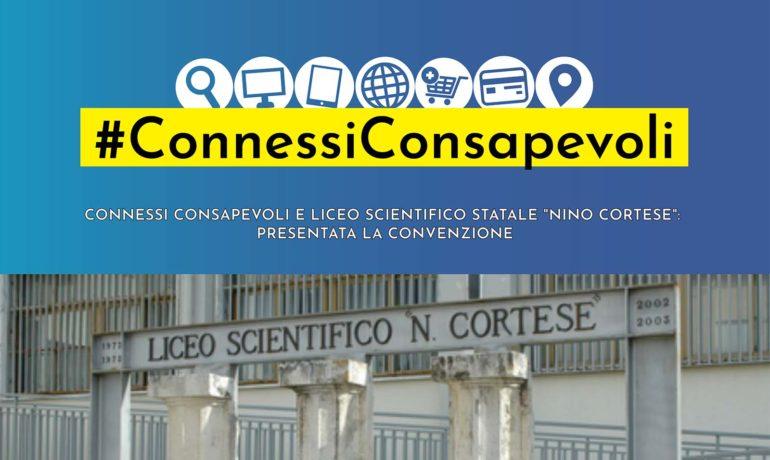 """Connessi consapevoli e Liceo Scientifico Statale """"Nino Cortese"""": presentata la convenzione"""