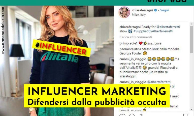 Influencer marketing: pubblicità occulta sempre vietata, anche sui social network. Come difendersi?