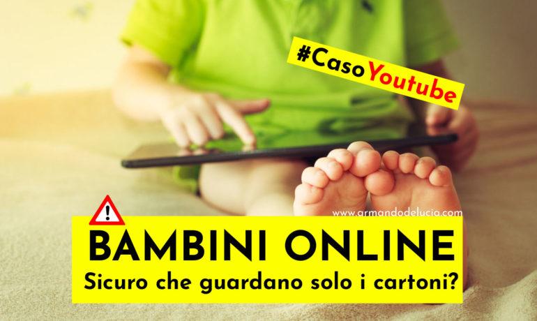 Pericolo per bambini online: sicuro che guardano solo i cartoni su Youtube?