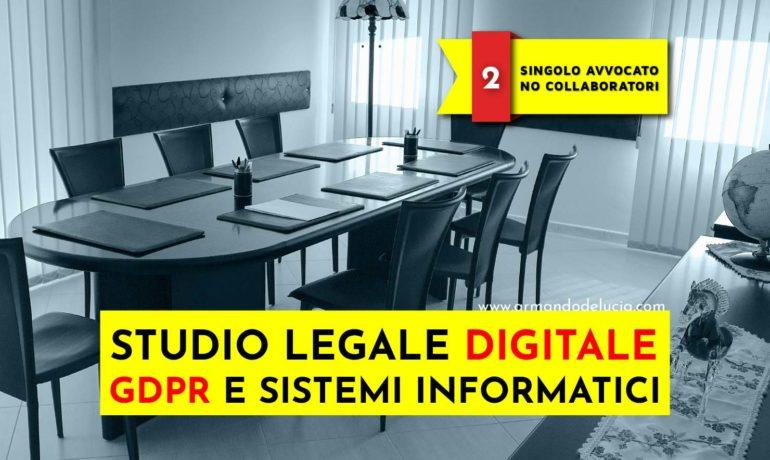 [IL CASO] Studio legale digitale e GDPR: mono avvocato (no collaboratori)