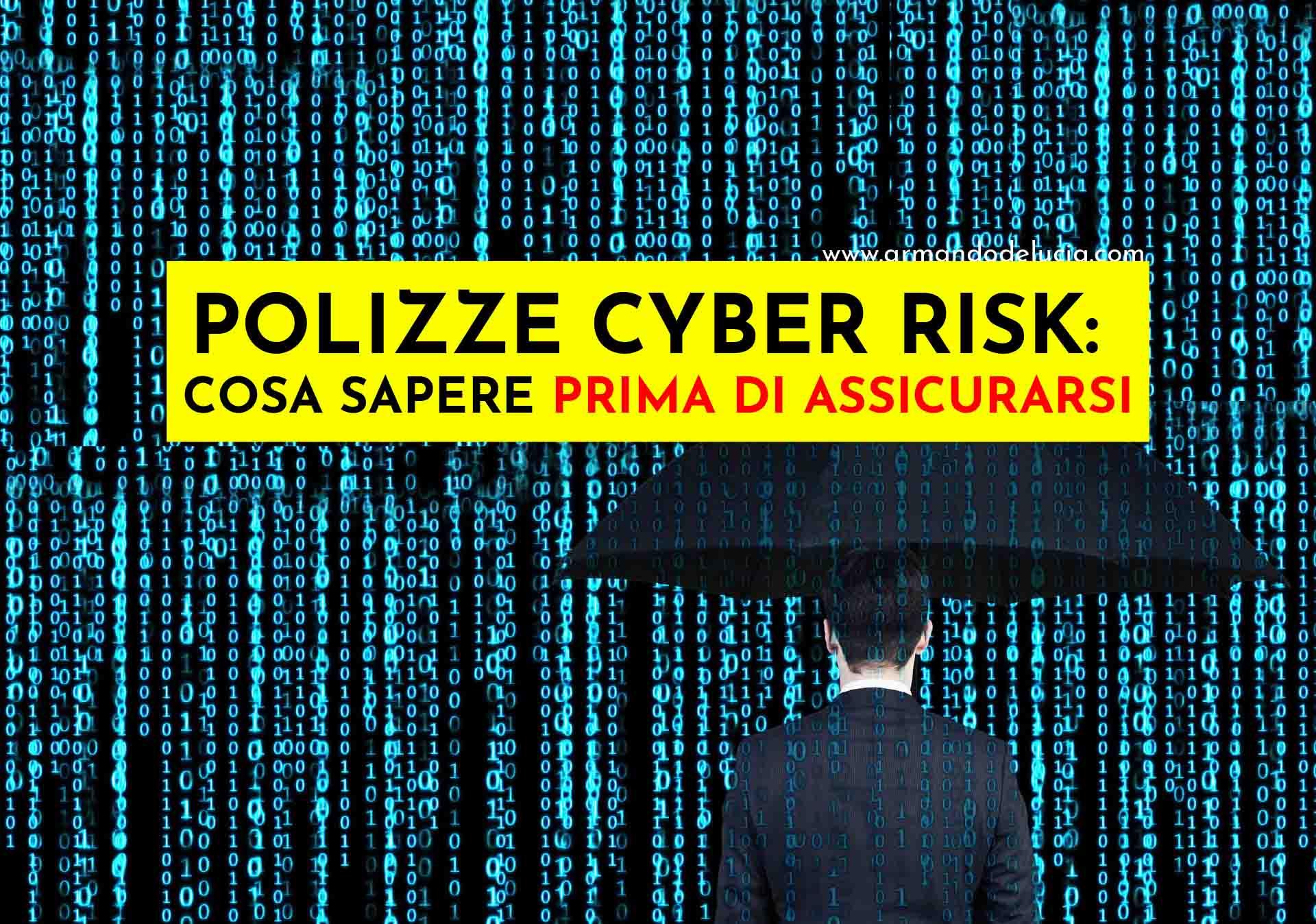 POLIZZE CYBER RISK COSA SAPERE PRIMA DI ASSICURARSI - Armando De Lucia - Avvocato