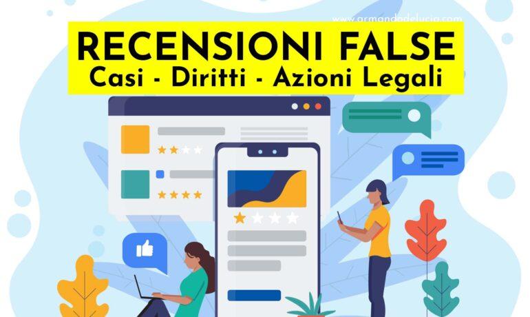 Recensioni false: casi, diritti e azioni legali per e-commerce e imprenditori digitali