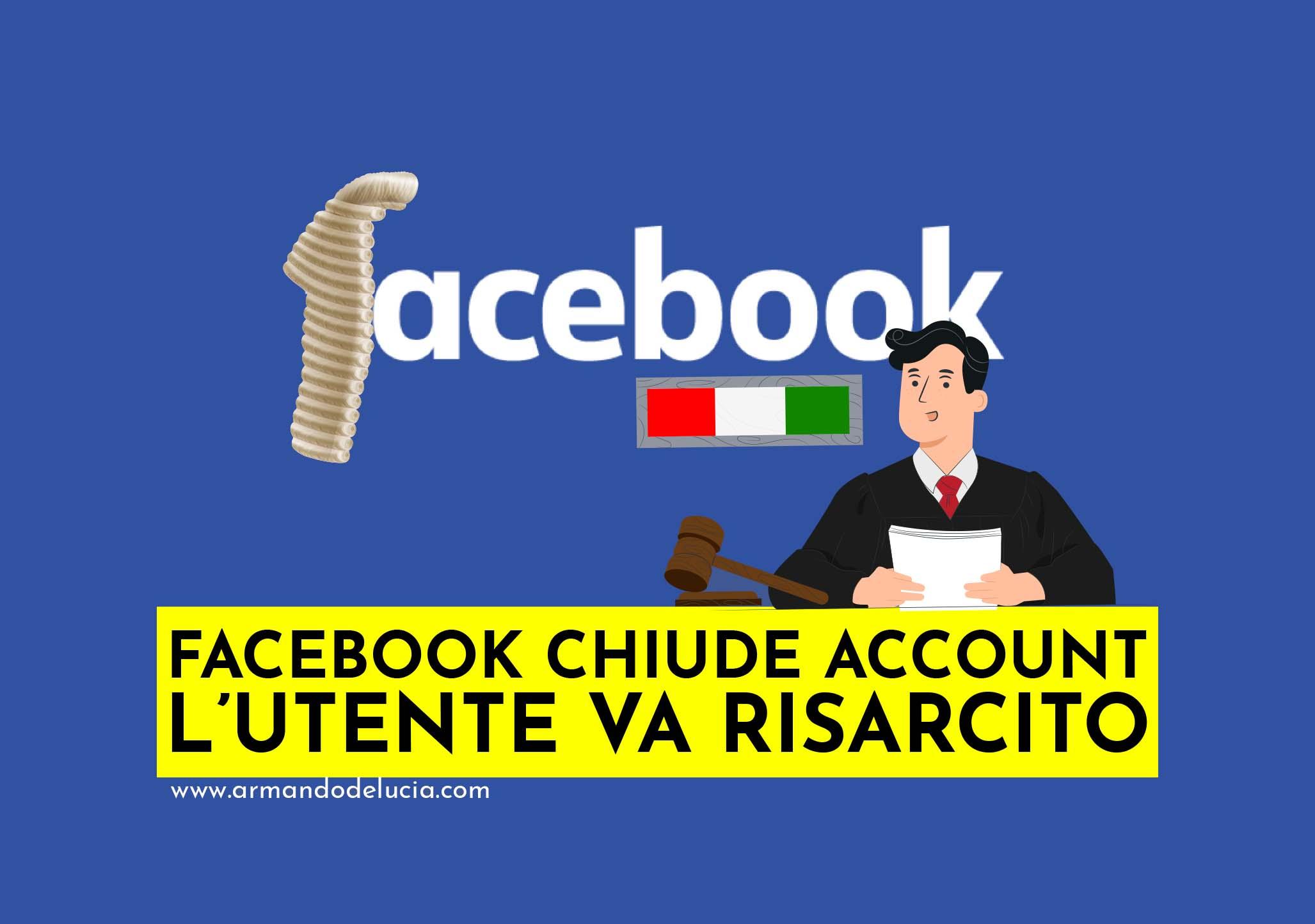 Se Facebook chiude il profilo, l'utente va risarcito